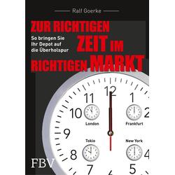 Zur richtigen Zeit im richtigen Markt als Buch von Ralf Goerke