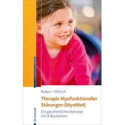Therapie myofunktioneller Störungen (MyoMot): eBook von Constanze Wittich/ Laura Ruben