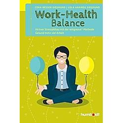 Work-Health Balance. Cora Besser-Siegmund  Lola Ananda Siegmund  - Buch