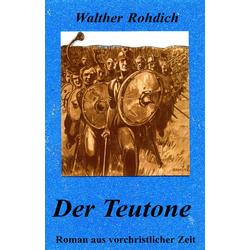 Der Teutone als Buch von Walther Rohdich