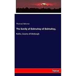 The family of Dalmahoy of Dalmahoy . Thomas Falconer  - Buch