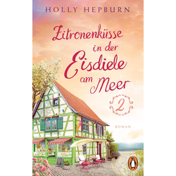 Zitronenküsse in der kleinen Eisdiele am Meer (Teil 2): eBook von Holly Hepburn