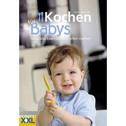 Edition XXL Kochen für Babys Seitenanzahl: 148 Seiten