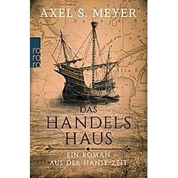 Das Handelshaus. Axel S. Meyer  - Buch