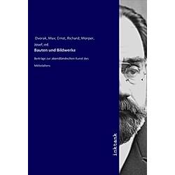 Bauten und Bildwerke. Max Dvorak  - Buch