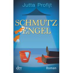 Schmutzengel als Taschenbuch von Jutta Profijt