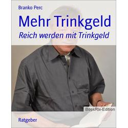 Mehr Trinkgeld: eBook von Branko Perc