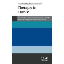 Therapie in Trance: Buch von John Grinder/ Richard Bandler
