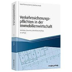 Verkehrssicherungspflichten in der Immobilienwirtschaft. Hans-Thomas Damm  Hartmut Hardt  - Buch