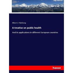 A treatise on public health als Buch von Albert J. Palmberg