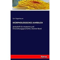 MORPHOLOGISCHES JAHRBUCH. Carl Gegenbauer  - Buch