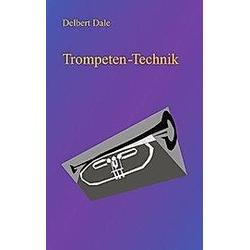 Trompeten Technik. Delbert A. Dale  - Buch