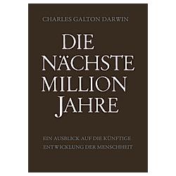 Die Nächste Million Jahre. Charles Galton Darwin  - Buch