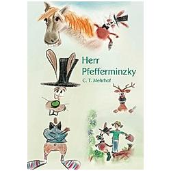 Herr Pfefferminzky. C. T. Mehrhof  - Buch