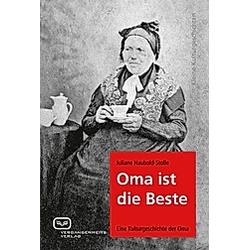 Oma ist die Beste. Juliane Haubold-Stolle  - Buch