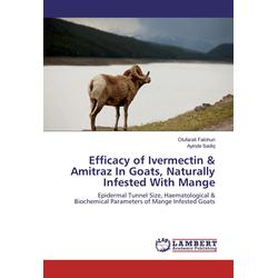 Efficacy of Ivermectin & Amitraz In Goats Naturally Infested With Mange als Buch von Olufarati Falohun/ Ayinde Sadiq
