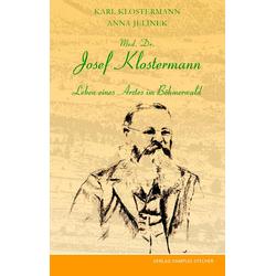 Med. Dr. Josef Klostermann als Buch von Karl Klostermann/ Anna Jelinek