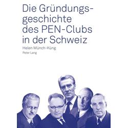 Die Gruendungsgeschichte des PEN-Clubs in der Schweiz: eBook von Helen Munch