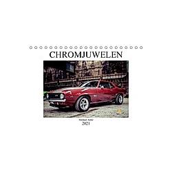 Chromjuwelen von Michael Jaster (Tischkalender 2021 DIN A5 quer) - Kalender