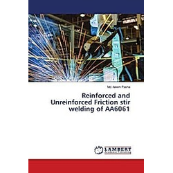 Reinforced and Unreinforced Friction stir welding of AA6061. Md. Aleem Pasha  - Buch