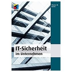 IT-Sicherheit im Unternehmen. Thomas W. Harich  - Buch