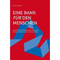 Eine Bank für den Menschen als Buch von Rolf Kerler