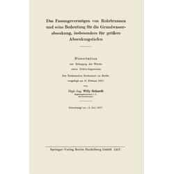 Das Fassungsvermögen von Rohrbrunnen und seine Bedeutung für die Grundwasserabsenkung insbesondere für größere Absenkungstiefen als Buch von Willi...