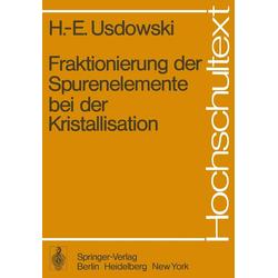 Fraktionierung der Spurenelemente bei der Kristallisation: eBook von H. -E. Usdowski