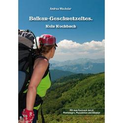 Balkan-Geschnetzeltes. als Buch von Andrea Wechsler