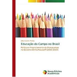 Educação do Campo no Brasil. Ailton Cotrim Prates  - Buch
