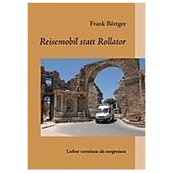 Reisemobil statt Rollator. Frank Böttger  - Buch