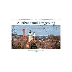 Auerbach und Umgebung (Wandkalender 2021 DIN A3 quer)