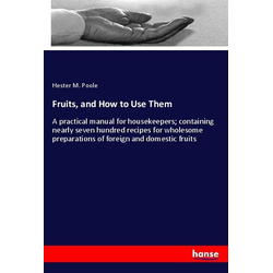 Fruits and How to Use Them als Buch von Hester M. Poole