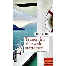 Tränen im Vierwaldstättersee. Ralf Weber  - Buch