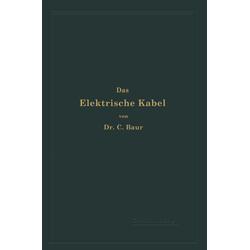 Das Elektrische Kabel als Buch von C. Baur