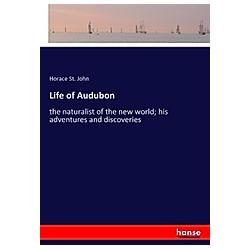 Life of Audubon. Horace St. John  - Buch