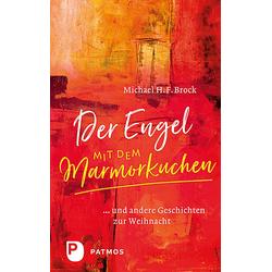 Der Engel mit dem Marmorkuchen als Buch von Michael H. F. Brock