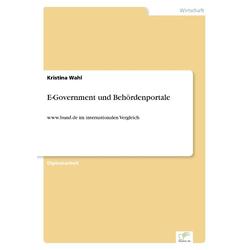 E-Government und Behördenportale als Buch von Kristina Wahl