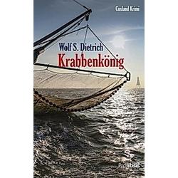 Krabbenkönig. Wolf S. Dietrich  - Buch