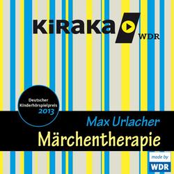 Kiraka Märchentherapie: Hörbuch Download von Max Urlacher