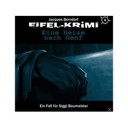 Jacques Berndorf - Eifel-Krimi-Eine Reise nach Genf Folge 4 (CD)