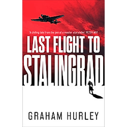 Last Flight to Stalingrad. Graham Hurley  - Buch