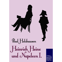 Heinrich Heine und Napoleon I. als Buch von Paul Holzhausen