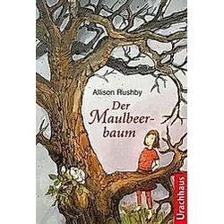 Der Maulbeerbaum. Allison Rushby  - Buch