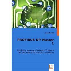 PROFIBUS DP Master 1 als Buch von Jakub Orbán