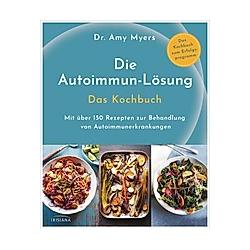Die Autoimmun-Lösung. Das Kochbuch