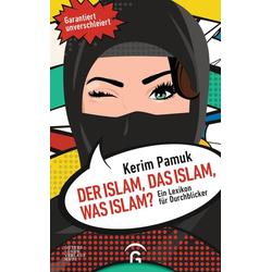 Der Islam das Islam was Islam? als Buch von Kerim Pamuk
