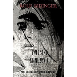 ZWEI SIND KEINE ZUVIEL. Rolf Bidinger  - Buch