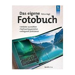 Das eigene Fotobuch. Petra Vogt  - Buch