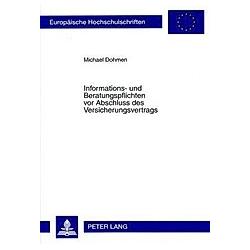 Informations- und Beratungspflichten vor Abschluss des Versicherungsvertrags. Michael Dohmen  - Buch